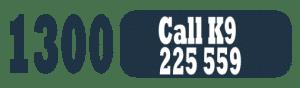 1300 Call K9 - Call- 1300 225 559